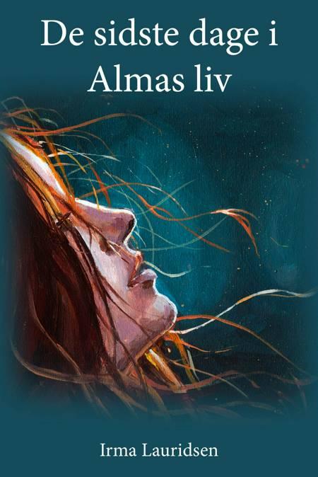 De sidste dage i Almas liv af Irma Lauridsen