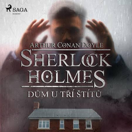 Dům U tří štítů af Arthur Conan Doyle