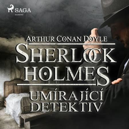 Umírající detektiv af Arthur Conan Doyle