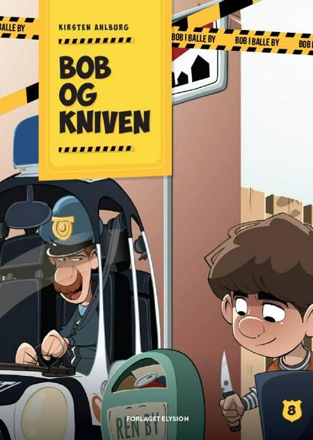 Bob og kniven af Kirsten Ahlburg
