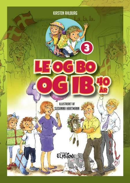 Le og Bo og Ib 40 år af Kirsten Ahlburg