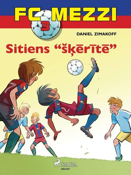FC Mezzi 3. Sitiens ''šķērītē'' af Daniel Zimakoff