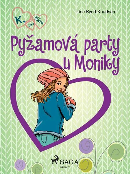 K. jako Klára 4 - Pyžamová party u Moniky af Line Kyed Knudsen
