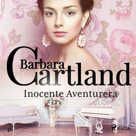 Inocente Aventurera (La Colección Eterna de Barbara Cartland 40) af Barbara Cartland