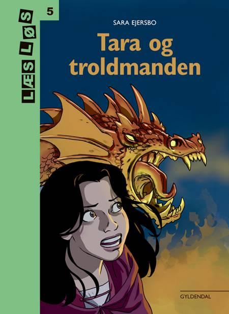 Tara og troldmanden af Sara Ejersbo Frederiksen