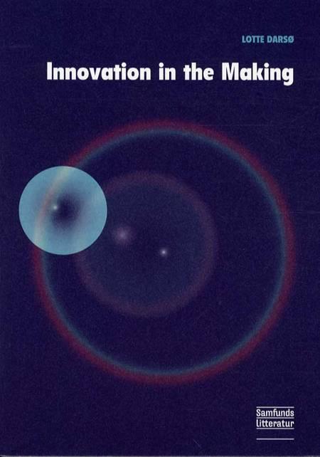 Innovation in the Making af Lotte Darsø