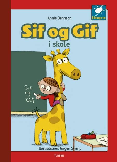 Sif og Gif - Sif og Gif i skole af Annie Bahnson