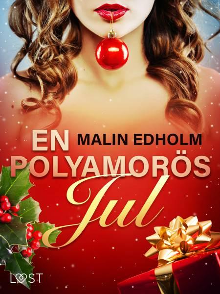 En polyamorös jul - erotisk julnovell af Malin Edholm