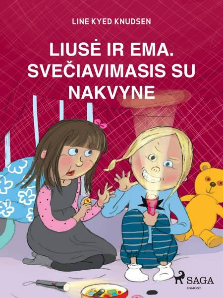 Liusė ir Ema. Svečiavimasis su nakvyne af Line Kyed Knudsen