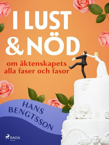 I lust och nöd: om äktenskapets alla faser och fasor af Hans Bengtsson