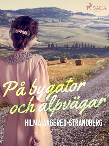 På bygator och alpvägar af Hilma Angered Strandberg