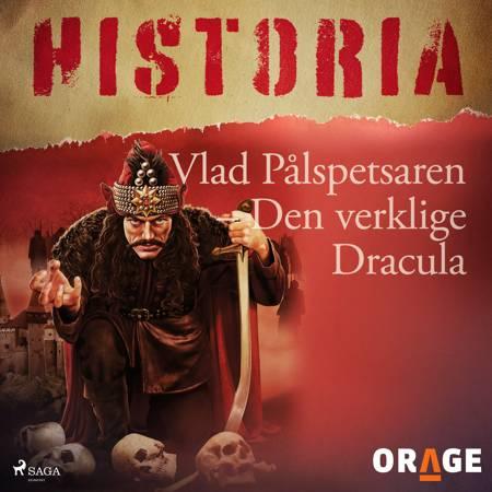 Vlad Pålspetsaren - Den verklige Dracula af Orage