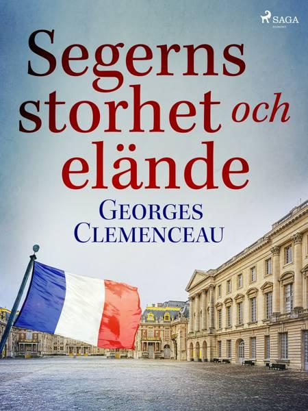 Segerns storhet och elände af Georges Clemenceau