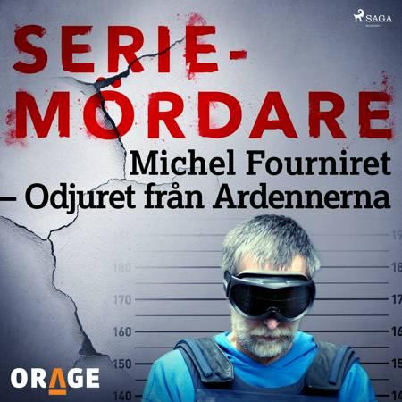 Michel Fourniret - Odjuret från Ardennerna af Orage