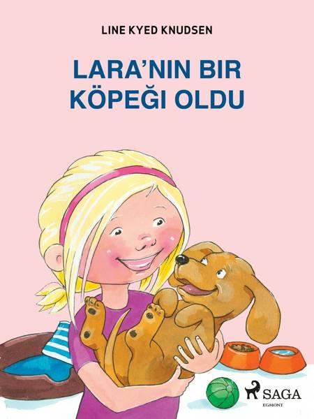 Lara'nın Bir Köpeği Oldu af Line Kyed Knudsen