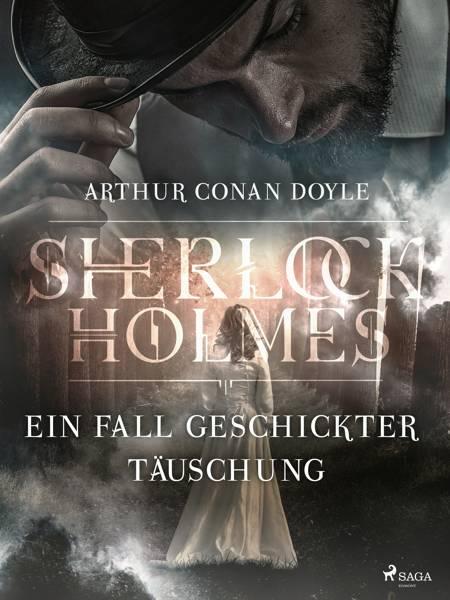 Ein Fall geschickter Täuschung af Arthur Conan Doyle