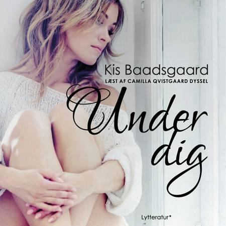 Under dig af Kis Baadsgaard