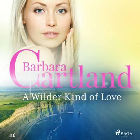 A Wilder Kind of Love (Barbara Cartland's Pink Collection 116) af Barbara Cartland
