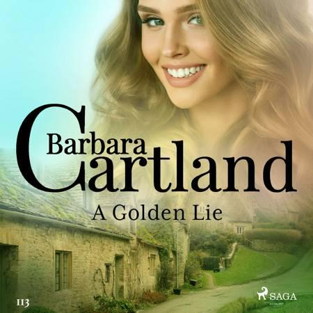 A Golden Lie (Barbara Cartland's Pink Collection 113) af Barbara Cartland