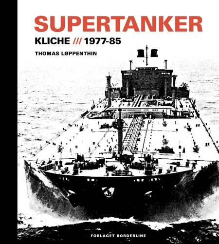 Supertanker - Kliché, 1977-85 af Thomas Løppenthin