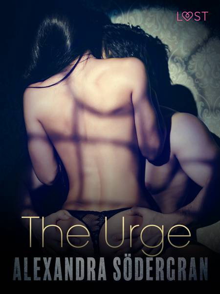 The Urge - Erotic Short Story af Alexandra Södergran
