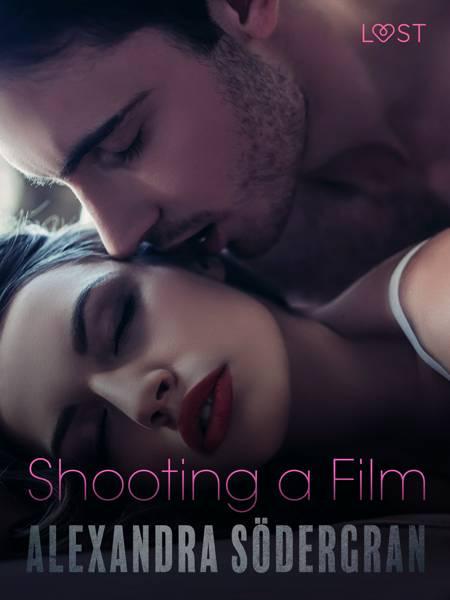 Shooting a Film - Erotic Short Story af Alexandra Södergran