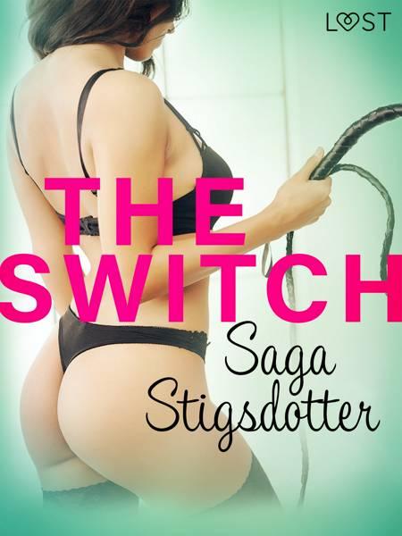 The Switch - Erotic Short Story af Saga Stigsdotter