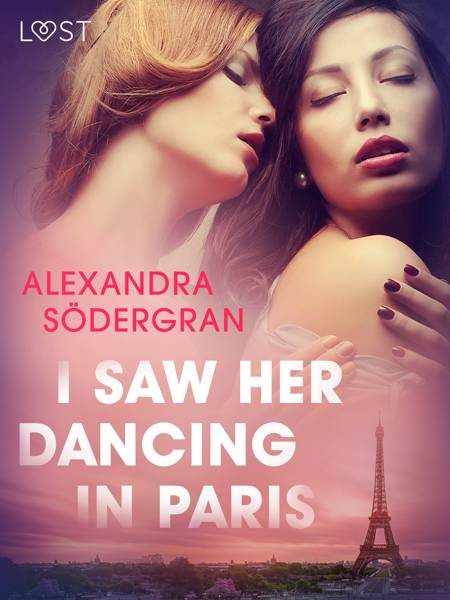I Saw Her Dancing in Paris - Erotic Short Story af Alexandra Södergran