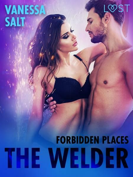 Forbidden Places: The Welder af Vanessa Salt