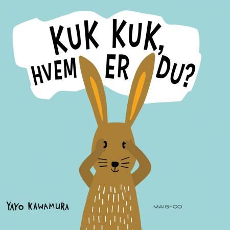 KUK KUK, Hvem er du? af Yayo Kawamura