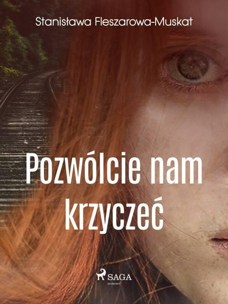 Pozwólcie nam krzyczeć af Stanisława Fleszarowa-Muskat