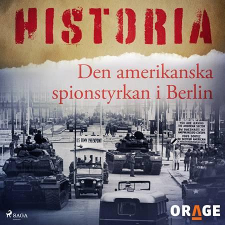 Den amerikanska spionstyrkan i Berlin af Orage
