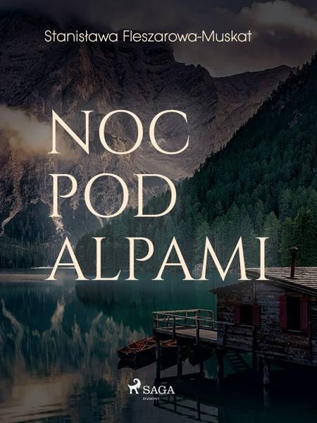 Noc pod Alpami af Stanisława Fleszarowa-Muskat
