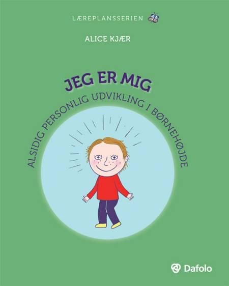 Jeg er mig af Alice Kjær