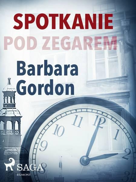 Spotkanie pod zegarem af Barbara Gordon