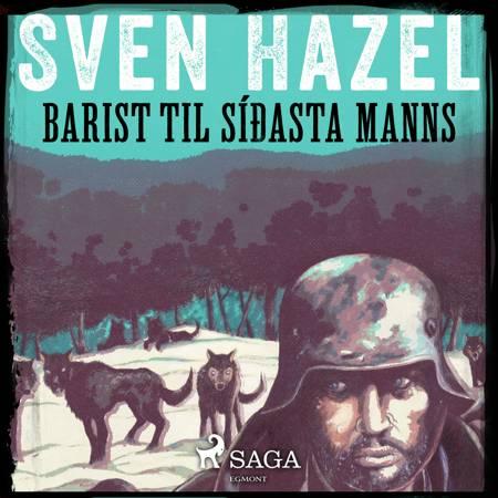 Barist til síðasta manns af Sven Hazel