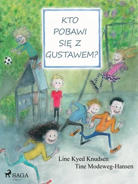 Kto pobawi się z Gustawem? af Line Kyed Knudsen