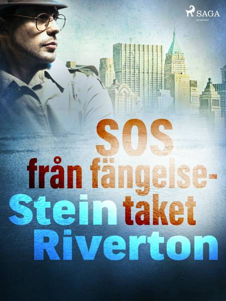 SOS från fängelsetaket af Stein Riverton