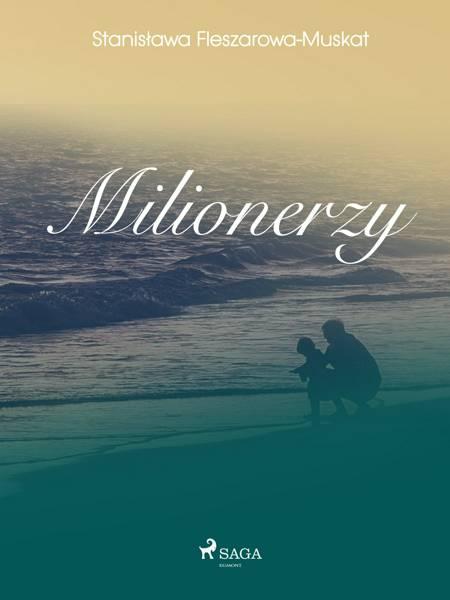 Milionerzy af Stanisława Fleszarowa-Muskat