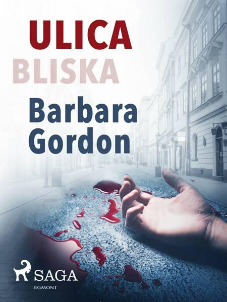 Ulica Bliska af Barbara Gordon