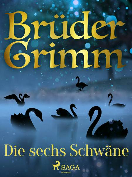 Die sechs Schwäne af Brüder Grimm