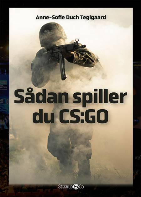 Sådan spiller du CS:GO af Anne-Sofie Duch Teglgaard