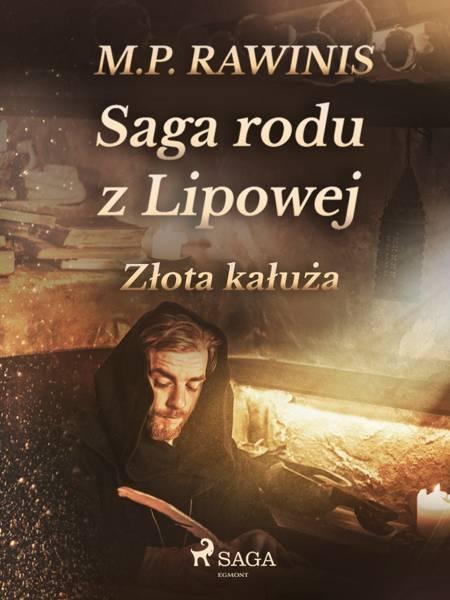 Saga rodu z Lipowej 11: Złota kałuża af Marian Piotr Rawinis