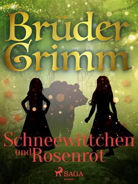 Schneewittchen und Rosenrot af Brüder Grimm