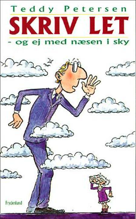 Skriv let - og ej med næsen i sky af Teddy Petersen
