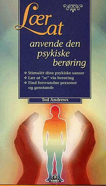 Lær at anvende den psykiske berøring af Ted Andrews