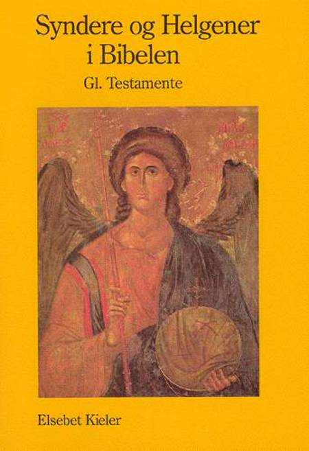 Syndere og helgener i Bibelen af Elsebet Kieler