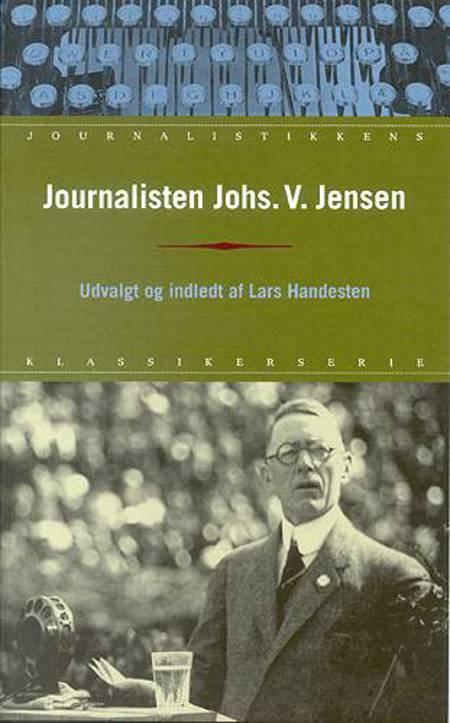Journalisten Johs. V. Jensen af Johannes V. Jensen