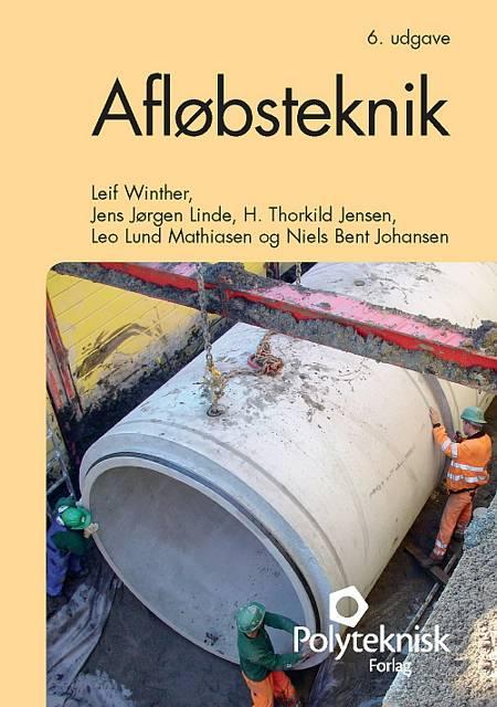 Afløbsteknik af Leif Winther, Jens Jørgen Linde, H. Thorkild Jensen og H. Thorkild Hansen m.fl.