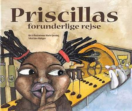 Priscillas forunderlige rejse af Kåre Bluitgen og Marie Gjessing